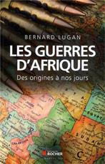 Les guerres d'Afrique : Des origines à nos jours