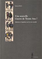 Une nouvelle Guerre de Trente Ans ? Réflexion et hypothèse sur la crise actuelle