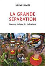 La grande séparation: Pour une écologie des civilisations